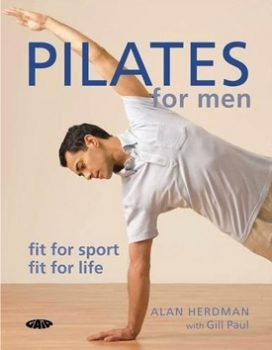 Pilates for Men by Alan Herdman with Gill Paul